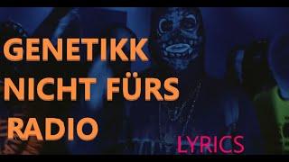 """Lyrics Zu """"GENETIKK   NICHT FÜRS RADIO"""""""