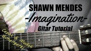 (Gitar Tutorial) SHAWN MENDES - Imagination Mudah & Cepat Dimengerti Untuk Pemula