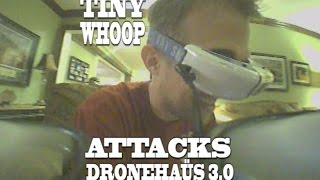 Attacking Dronehaus 3.0 - TINY WHOOP - Team BIG WHOOP - Inductrix FPV - drone house