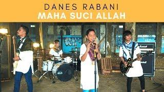 Danes Rabani Feat Jeje GuitarAddict - Maha Suci Allah - (Official MV)