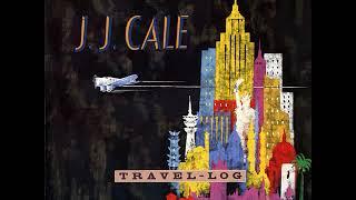 J. J. CALE.......TRAVEL LOG