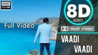 Vaadi Vaadi|(8D Audio)+Dolby Atoms|Full Video|Chennai to Singapore