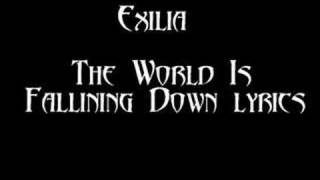Exilia- The World Is Falling Down Lyrics