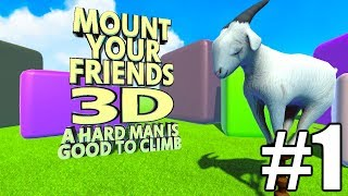 The FGN Crew Plays: Mount your Friends 3D: A Hard Man is Good to Climb #1 - Butt Back