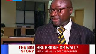 The Big Story |  BBI Bridge or Wall: Is BBI uniting or diving the republic of Kenya?