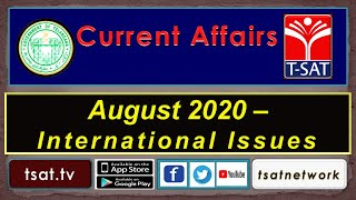 T-SAT || Current Affairs  || August 2020  - International Issues