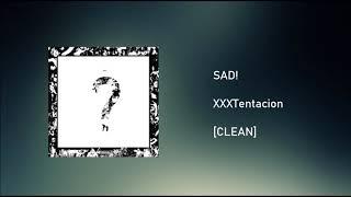 SAD! [CLEAN]   XXXTentacion