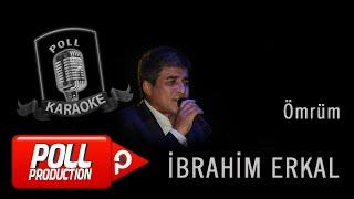 İbrahim Erkal - Ömrüm - (Official Karaoke)