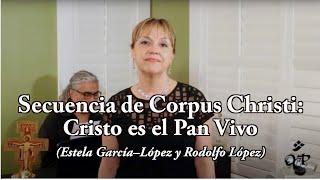 Secuencia de Corpus Christi: Cristo es el Pan Vivo