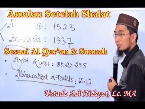 Amalan Setelah Shalat Sesuai Tuntunan Al Qur'an Sunnah Ustadz Adi Hidayat, Lc. MA