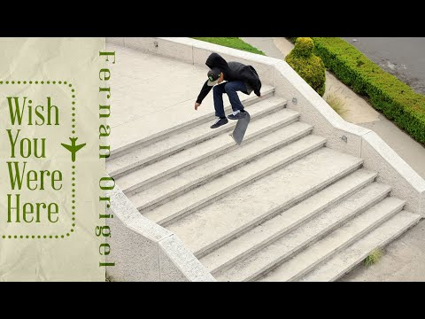 preview image for Fernan Origel's 'Wish You Were Here' Part