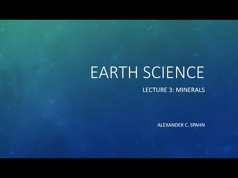 Earth Science: Lecture 3 - Minerals