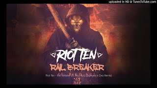 Riot Ten - Rail Breaker (ft. Rico Act) (Esphyxia x Ova Remix)