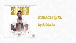 Selebobo   MIRACLE GIRL (AUDIO)