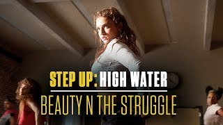 Beauty N The Struggle | Step Up: High Water (Official Soundtrack)