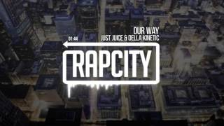 <b>Just Juice </b>& Della Kinetic  OUR WAY Prod By Lasik