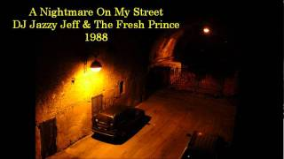 A Nightmare On My Street by DJ Jazzy Jeff & the Fresh Prince--High Quality