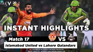 Islamabad United vs Lahore Qalandars | Full Match Instant Highlights | Match 17 | 4 March | HBL PSL  Subscribe to Official HBL Pakistan Super League Channel and stay updated with the latest happenings. http://bit.ly/PakistanSuperLeagueOfficial  #HBLPSLV #TayyarHain  Cricket fans from around the world are excited about the Fifth edition of the HBL Pakistan Super League. Competition is heating up among fans as their favorite HBL Pakistan Super League teams take on each other in the lucrative cricket extravaganza which includes leading Pakistan national cricketers, established international players, and emerging players in each of the team's Playing XI.