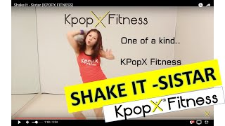 SHAKE IT - SISTAR | Kpop Dance | Dance Fitness | KpopX Fitness by KPOPX FITNESS OFFICIAL YOUTUBE CHANNEL