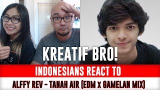 Indonesians React To Tanah Air - EDM X Gamelan By Alffy Rev Ft Brisia Jodie & Gasita Karawitan