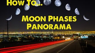 How To Make A Moon Phases Panorama (DSLR Lunar Photography)