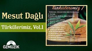 Mesut Dağlı - Türkülerimiz 3 - 16 Seçme Türkü
