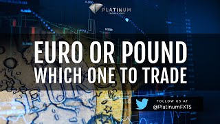 Euro or Pound - Which one to trade?