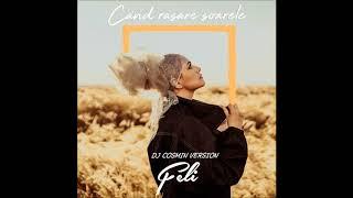 Feli   Cand Rasare Soarele   Dj Cosmin Version 2019