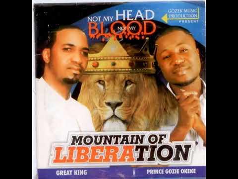 Prince Gozie Okeke   Mountain Of Liberation - 2017  Nigerian Gospel Praise & Worship Music 2017