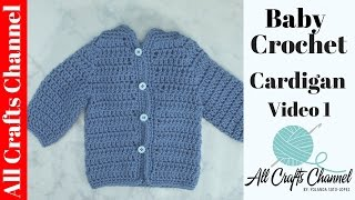 Easy To Crochet Baby Cardigan / Crochet Baby Sweater (Video 1)  - Yolanda Soto Lopez