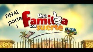 Capítulo final de Una familia con suerte parte 1