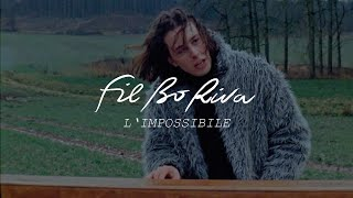 FIL BO RIVA   L'impossibile (Official Video)