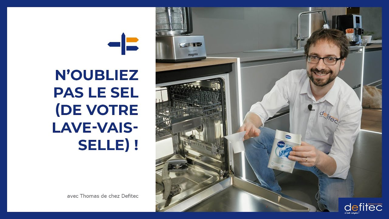 Comment et quand remplir le bac à sel régénérant de votre lave-vaisselle ?