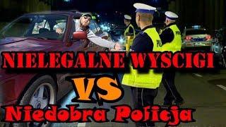 Nielegalne wyścigi nocą vs Zła  niedobra Policja