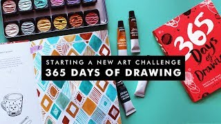 365 DAYS OF DRAWING | STARTING A NEW ART CHALLENGE