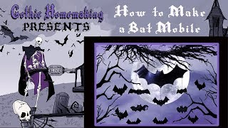 How To Make A Bat Mobile DIY - Gothic Homemaking Presents