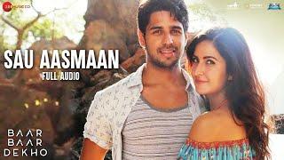 Sau Aasmaan - Full Audio | Baar Baar Dekho | Sidharth Malhotra & Katrina Kaif | Armaan & Neeti Mohan