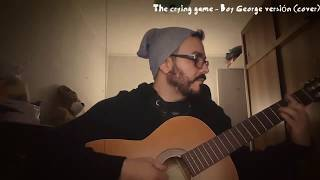 The crying game - Boy George versión (cover)