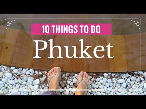 10 THINGS TO DO IN PHUKET | Phuket Travel  Guide