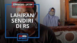 Cerita Ibu di Jombang Lahiran Sendiri di RS, Kontraksi Hebat Jam 5 Malah Diminta Tunggu Sampai Jam 9