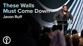These Walls Must Come Down   Pastor Javon Ruff