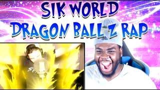 Sik World - Dragon Ball Z RAP REACTION!!