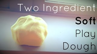 Softest Play Dough Recipe | 2 Ingredients
