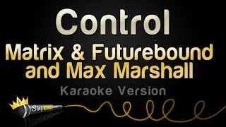 Matrix & Futurebound and Max Marshall - Control (Karaoke Version)