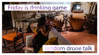 Friday is drinking game - #StayAtHome - random drone talk
