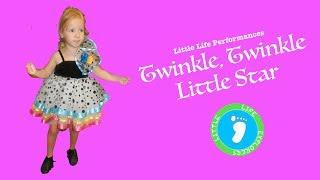 Little Life Performances: Twinkle Twinkle Little Star
