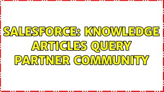 Salesforce: Knowledge Articles Query Partner Community