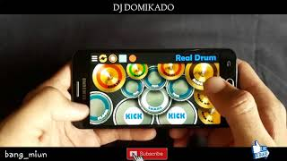 Dj Domikado REAL DRUM By (bang_miun) #1
