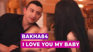 Bakha84 - I Love You My Baby (Trailer 2013)