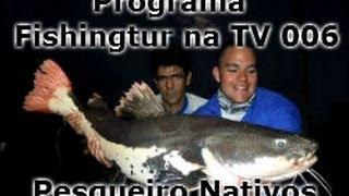 Nativos Pesca Esportiva - Programa Fishingtur na TV 006